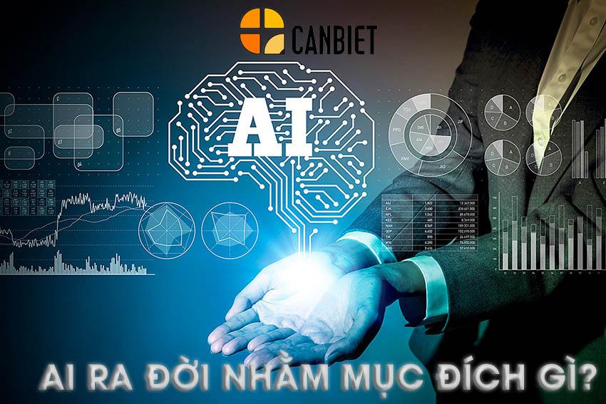 AI ra đời nhằm mục đích gì?