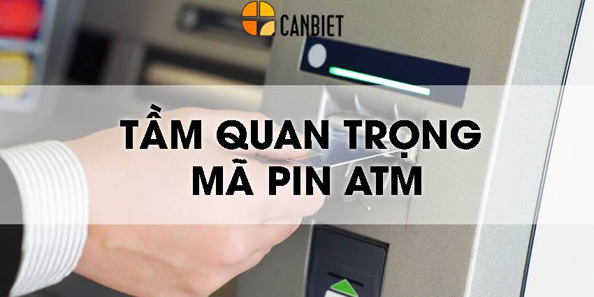 Tầm quan trọng mã pin ATM