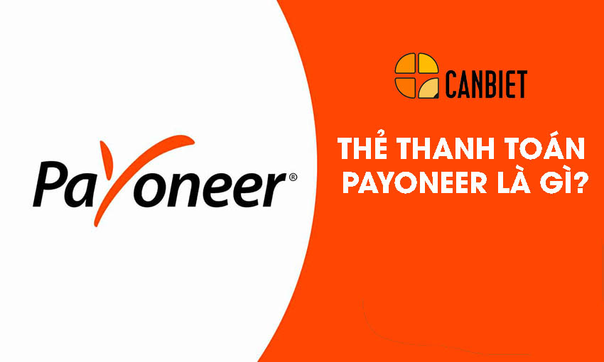 Thẻ thanh toán payoneer là gì?